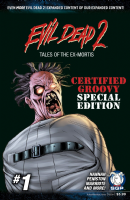 Evil Dead 2: Tales of the Ex-Mortis #1 - Certified Groovy Special Edition